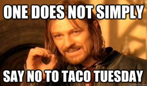 I guess that ends the debate regarding whether this is Taco Tuesday or Tolkein Tuesday...